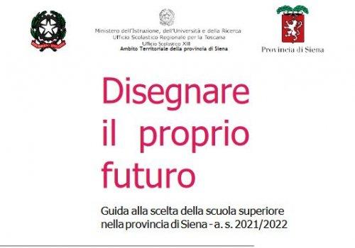 Guida alla scelta della scuola superiore nella provincia di Siena - a.s.2021/2022